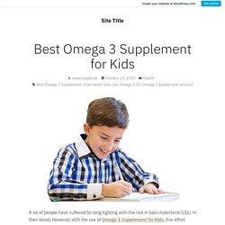 Best Omega 3 Supplement for Kids