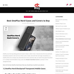 Best OnePlus Nord Back Covers & Cases to Buy