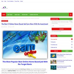 The Best 3 Online Home Based Job Earn More With No Investment