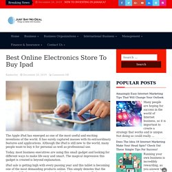 Best Online Electronics Store To Buy Ipad - Just Say No Deal