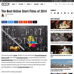 The Best Online Short Films of 2014