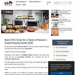 Best OTG Oven for a Taste of Heaven