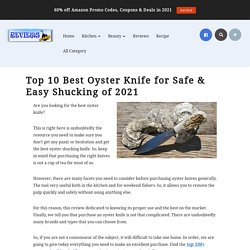 Top 10 Best Oyster Knife for Safe & Easy Shucking of 2021