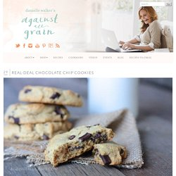 » Real-Deal Chocolate Chip Cookies Against All Grain