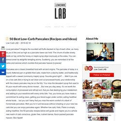 50 Best Low-Carb Pancakes (Recipes and Ideas) for 2017