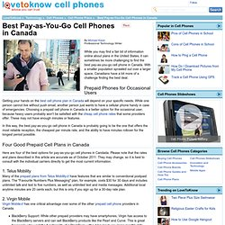 Best Pay as You Go Cell Phone Canada - LoveToKnow Cell Phones