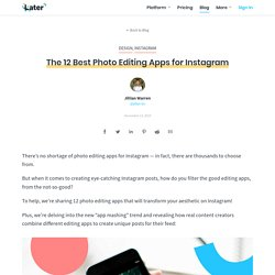 The 12 Best Photo Editing Apps for Instagram