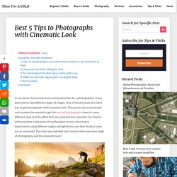 Best 5 Tips to Photographs with Cinematic Look