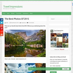 The Best Photos Of 2015 – Travel Impressions
