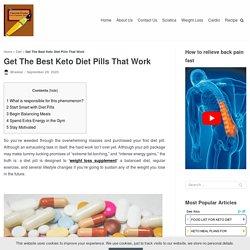Get The Best Keto Diet Pills That Work - Tutorial Freaks