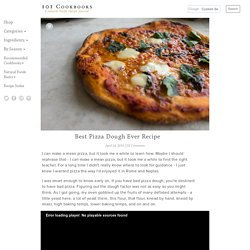 Best Pizza Dough Ever Recipe