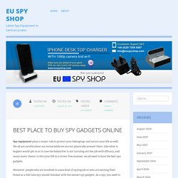 Best Place to Buy Spy Gadgets Online