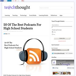 50 Of The Best Podcasts For High School Students -