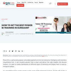 HOW TO GET THE BEST POWER BI TRAINING IN GURGAON?