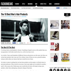 The 10 Best Men's Hair Products