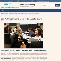 Best MBA Programme: Learn to be a Leader at work