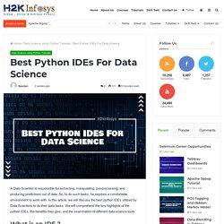 Best Python IDEs For Data Science - H2kinfosys Blog