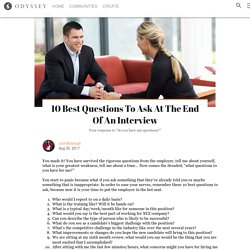 10 Best Questions To Ask At The End Of An Interview