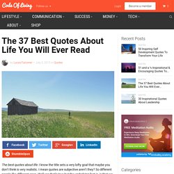 The 37 Best Quotes About Life You Will Ever Read