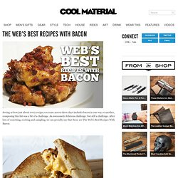 The Web's Best Recipes With Bacon