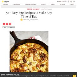 50+ Best Egg Recipes - East Meals with Eggs