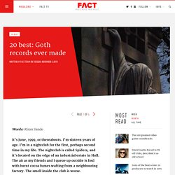 20 best: Goth records ever made - FACT Magazine: Music News, New Music.