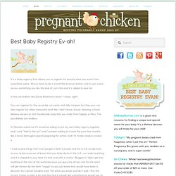 Best Baby Registry Ev-ah! - BLOG - Pregnant Chicken