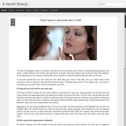3 best ways to rejuvenate skin in UAE
