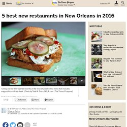 5 best new restaurants in New Orleans in 2016