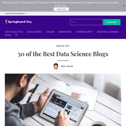 50 of the Best Data Science Blogs - Springboard Blog