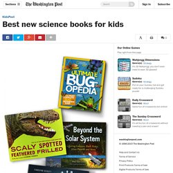 Best new science books for kids