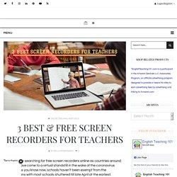 3 Best & Free Screen Recorders for Teachers