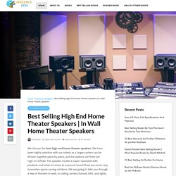 Best Selling High End Home Theater Speakers