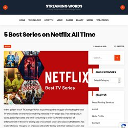 5 Best Series on Netflix All Time