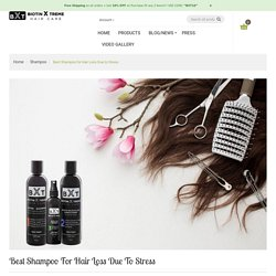 Best Shampoo for Hair Loss Due to Stress