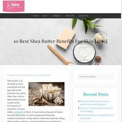 10 Best Shea Butter Benefits For Skin [2019]