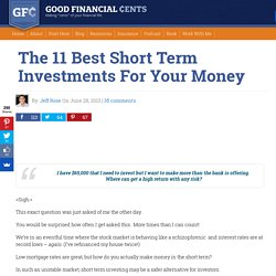 The 11 Best Short Term Investments For Your Money