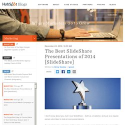 The Best SlideShare Presentations of 2014 [SlideShare]