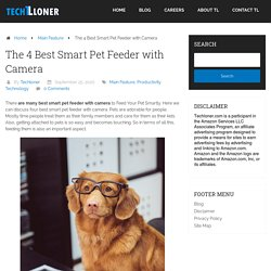 The 4 Best Smart Pet Feeder with Camera