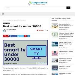 Best smart tv under 30000 - February 2021