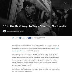 16 of the Best Ways to Work Smarter, Not Harder - The Zapier Blog