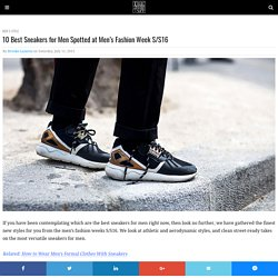 10 Best Sneakers for Men Spotted at Men's Fashion Week S/S16
