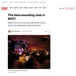 The best-sounding club in NYC? | The Audiophiliac