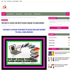THE BEST 6 STAGE FOR BEST PLACES ONLINE TO EARN MONEY