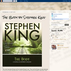 "The Best Story Ever ""The Body"" by Stephen King: The Body by Stephen King"