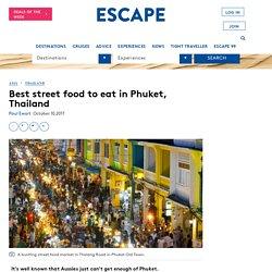 Best street food to eat in Phuket, Thailand