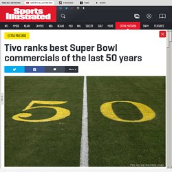 Best Super Bowl commercials of the last 50 years