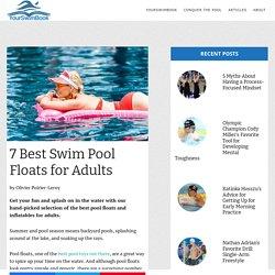 7 Best Swim Pool Floats for Adults