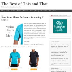 Best Swim Shirts for Men – Swimming T Shirts