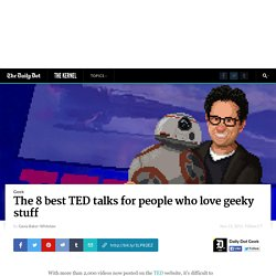 The 8 best TED talks for people who love geeky stuff